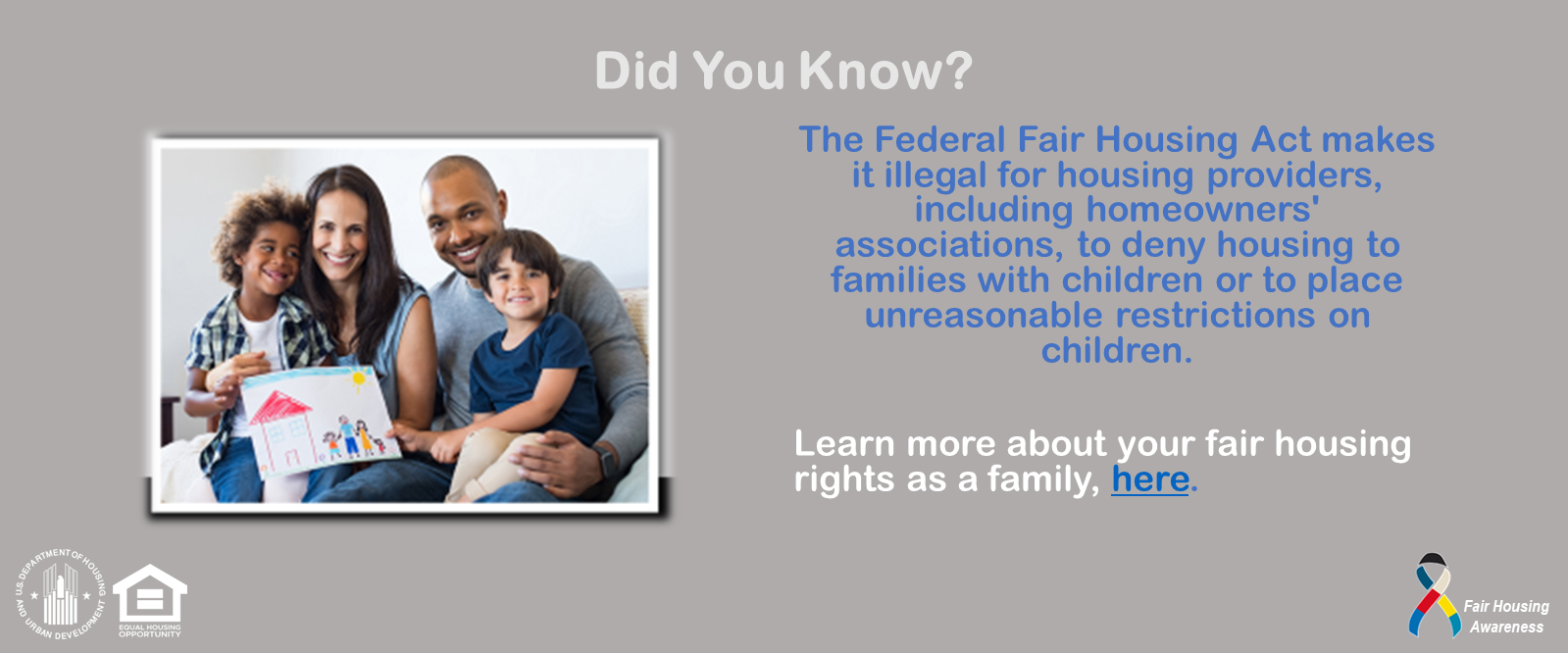 [The Federal Fair Housing Act makes it illegal for housing providers, including homeowners' associations, to deny housing to families with children or to place unreasonable restrictions on children.]. HUD photo