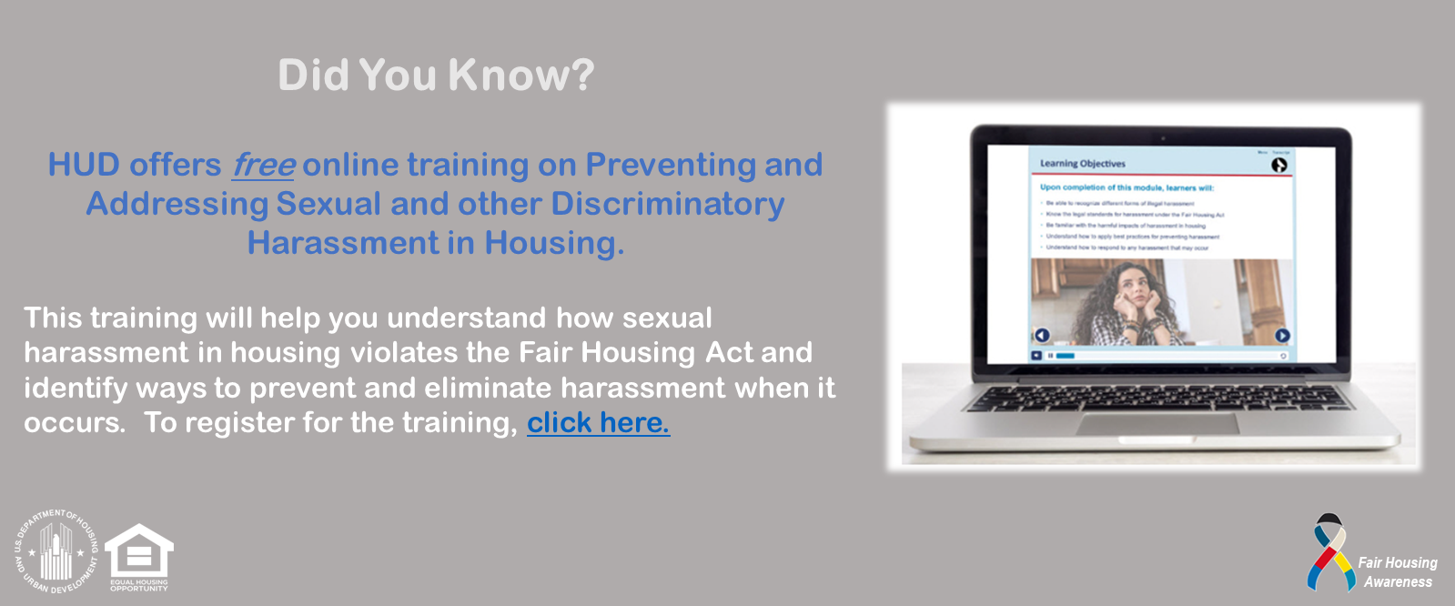 [HUD offers <em>free</em> online training on Preventing and Addressing Sexual and other Discriminatory Harassment in Housing.]. HUD Photo