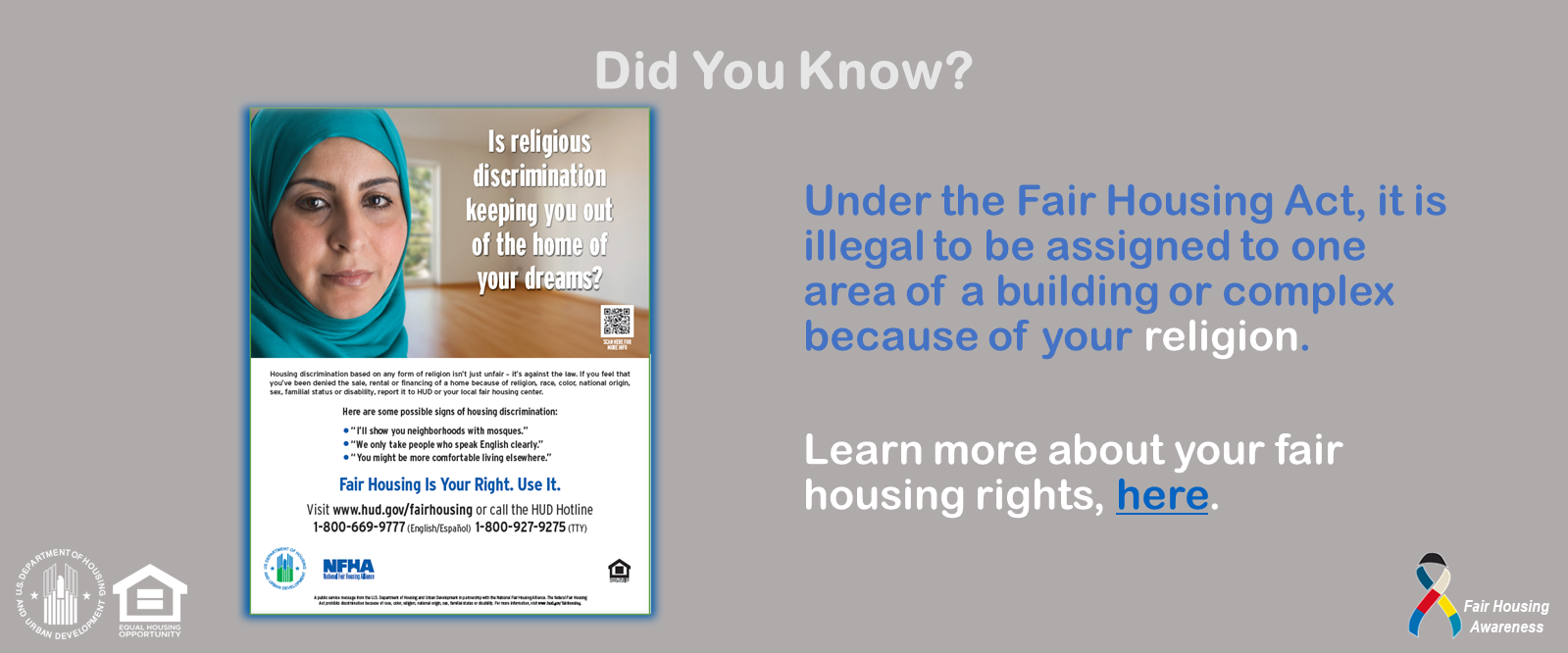 [Under the Fair Housing Act, it is illegal to be assigned to one area of a building or complex because of your religion.]. HUD photo