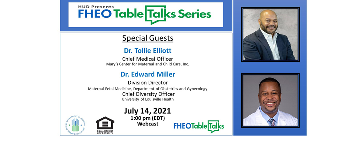 [The Office of Fair Housing and Equal Opportunity (FHEO) is pleased to announce a new episode of the FHEO Table Talks Series! July 14, 2021 @ 1pm]. HUD photo