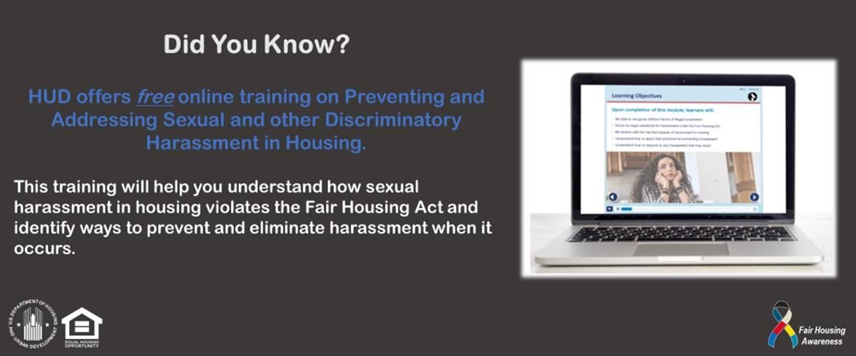 [HUD offers free online training on Preventing and Addressing Sexual and other Discriminatory Harassment in Housing]. HUD Photo