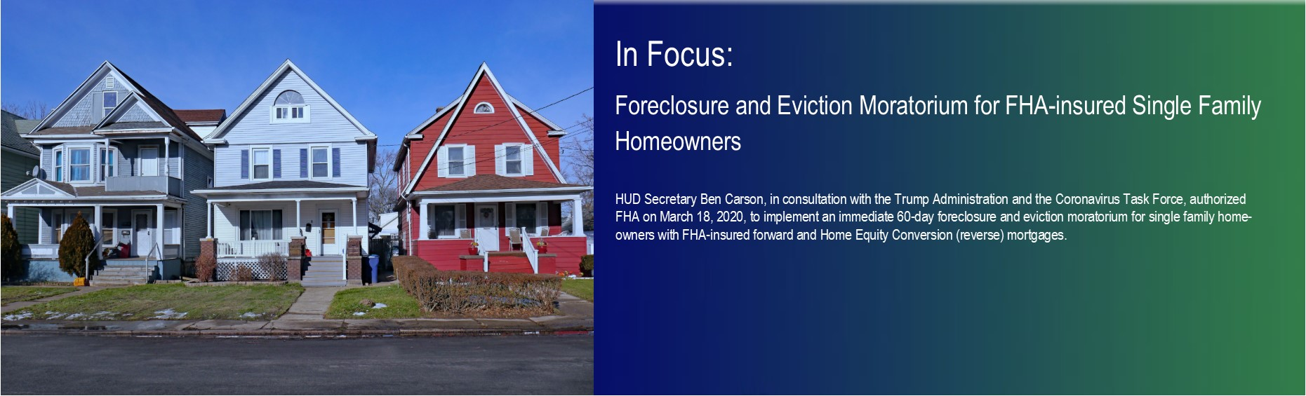 In Focus: Foreclosure and Eviction Moratorium for FHA-insured Single Family Homeowners. HUD Photo