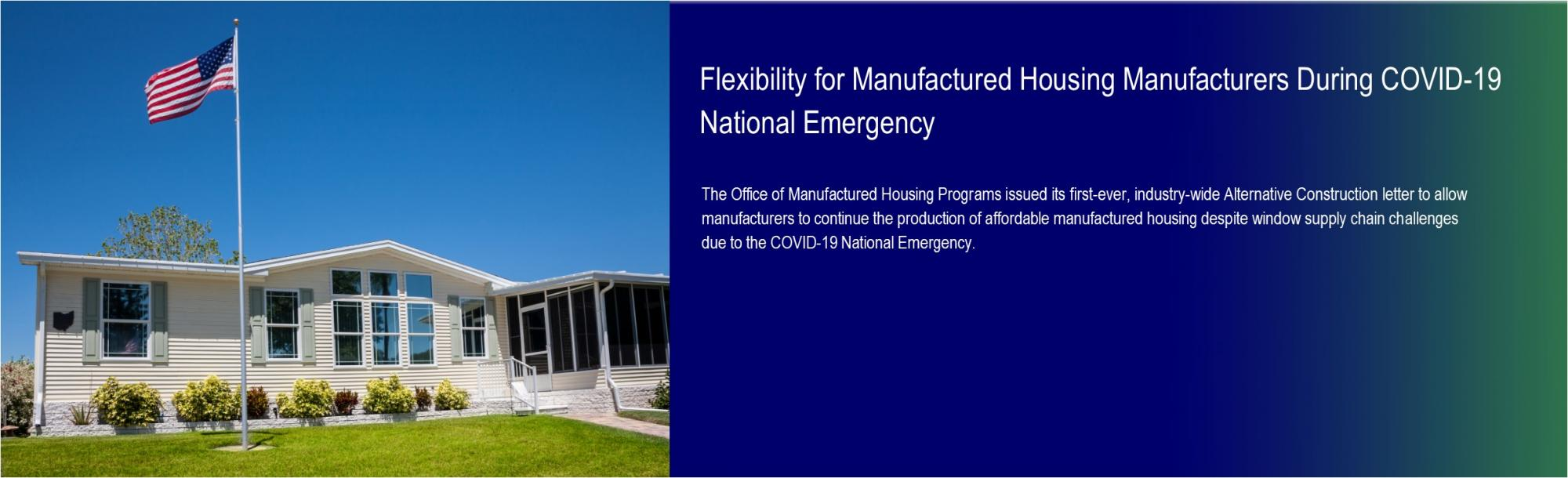 [Flexibility for Manufactured Housing Manufacturers During COVID-19 National Emergency].