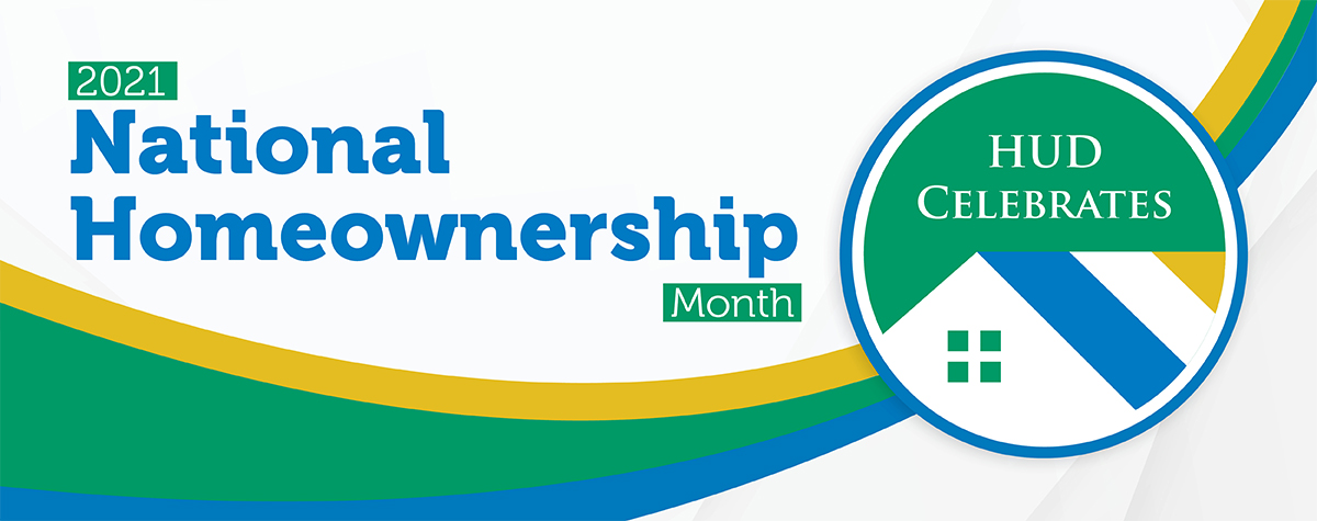 [Celebrating National Homeownership Month: Each year, June is designated as National Homeownership Month. HUD and FHA are committed to helping more Americans realize their dream of homeownership and providing relief for struggling homeowners]. HUD photo