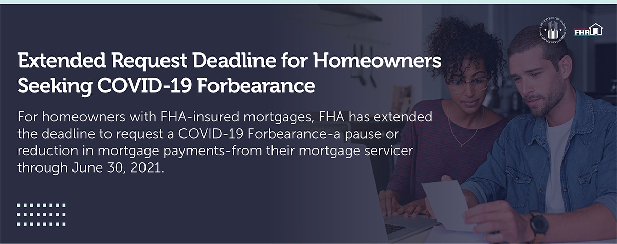 [Extended Request Deadline for Homeowners Seeking COVID-19 Forbearance]. HUD photo