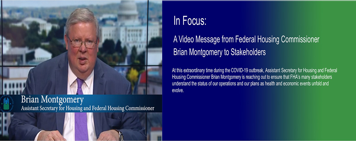 In Focus: A video message from Federal Housing Commissioner Brian Montgomery to Stakeholders. HUD Photo