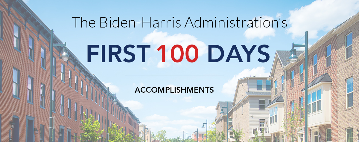 [HUD at 100 Days: In the first 100 days of the Biden-Harris Administration, Secretary Fudge and HUD have delivered on urgent housing needs and laid the foundations to tackle longer-term housing challenges]. HUD Photo