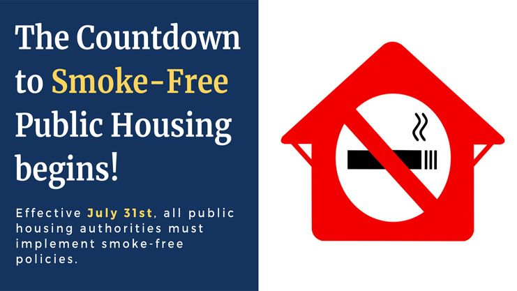 [No smoking logo with the text: The Countdown to Smoke-Free Public Housing Begins. Effective July 31st, all public housing authorities must implement smoke-free policies]. HUD Photo