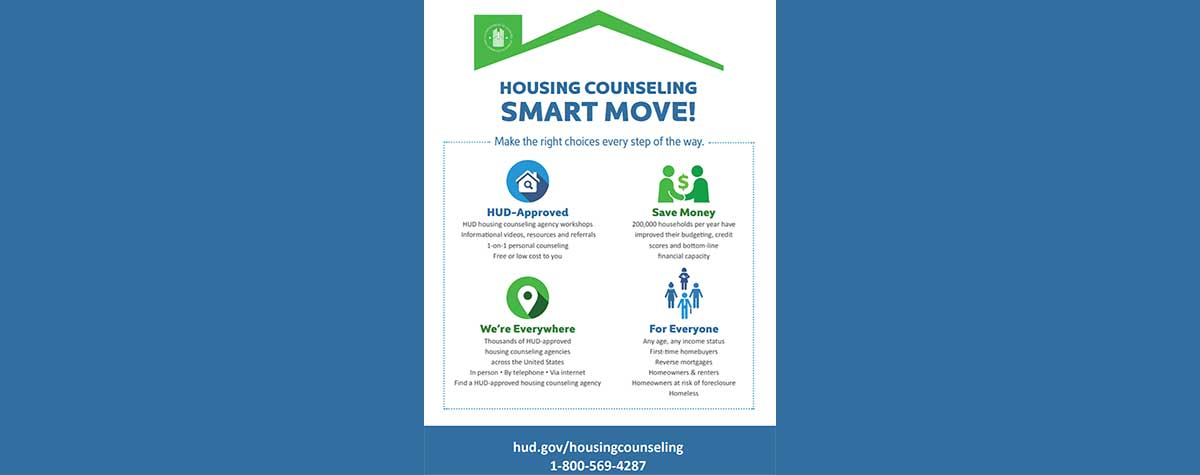 [Housing Counseling Smart Move! Make The Right Choices Every Step Of The Way]. HUD Photo