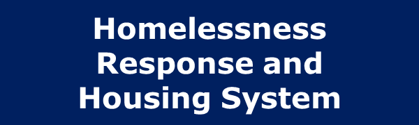 Homelessness Response and  Housing System