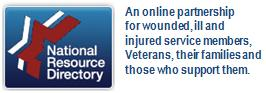 National Resource Directory: An online partnership for wounded, ill and injured service members, Veterans, their families and those who support them.